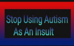 """Autistic"" as an Insult – The New ""Retarded"""